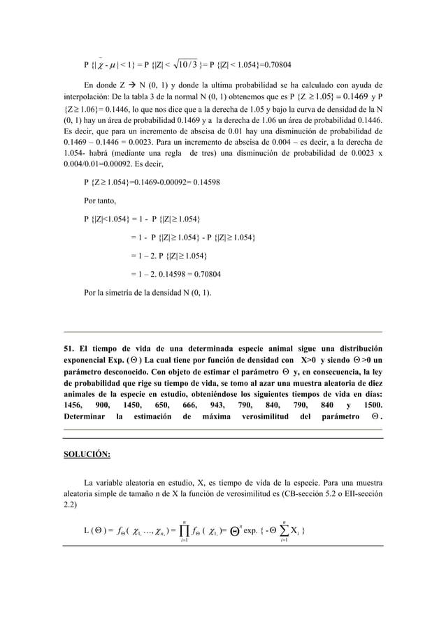 P {|  −χ  -μ | < 1} = P {|Z| < 10 / 3 }= P {|Z| < 1.054}=0.70804  En donde Z Æ N (0, 1) y donde la ultima probabilidad se ...