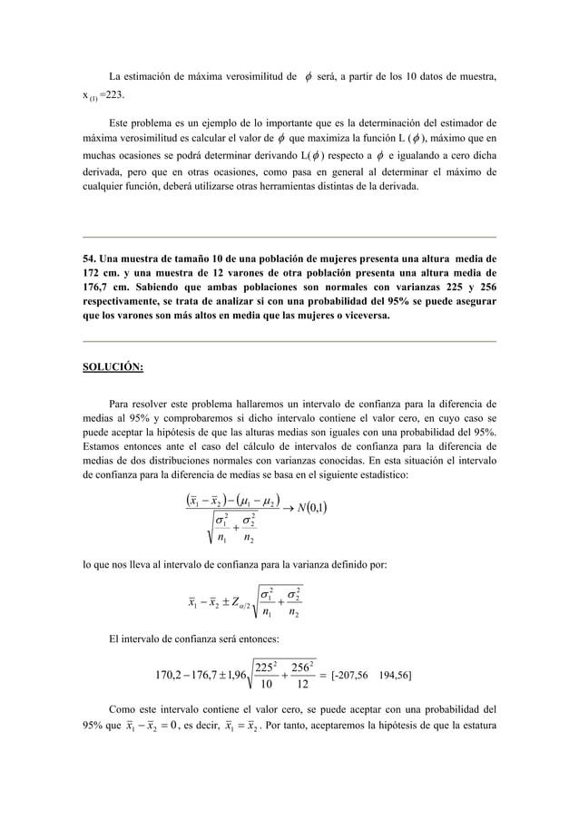La estimación de máxima verosimilitud de φ será, a partir de los 10 datos de muestra,  x (1) =223.  Este problema es un ej...