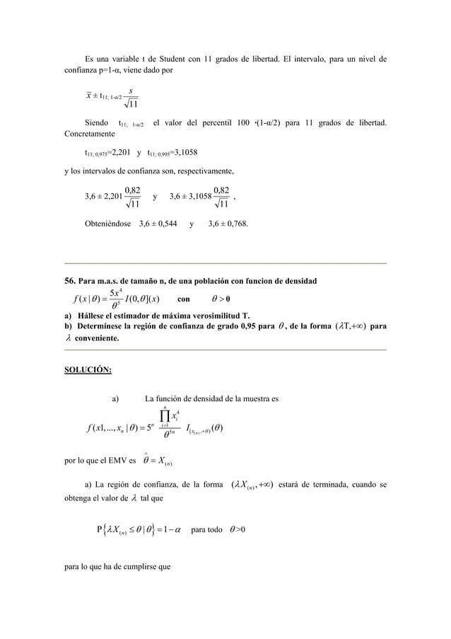 Es una variable t de Student con 11 grados de libertad. El intervalo, para un nivel de  confianza p=1-α, viene dado por  x...