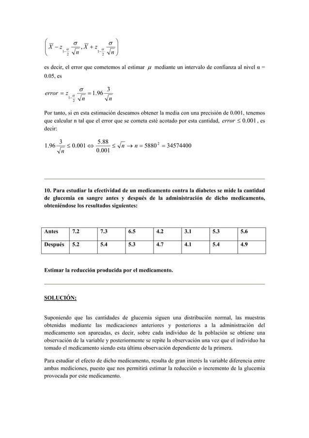           X z σ σ  X z  n  − +  α α  − − n  2  1  2  1  ,  es decir, el error que cometemos al estimar μ mediante ...