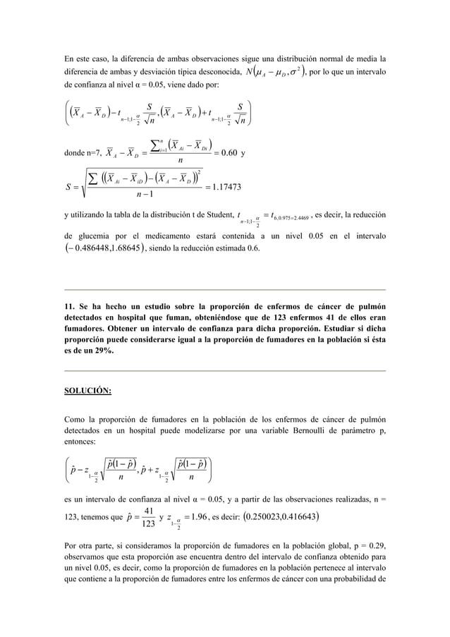   En este caso,  la diferencia de ambas observaciones sigue una distribución normal de media la  diferencia de ambas y ...