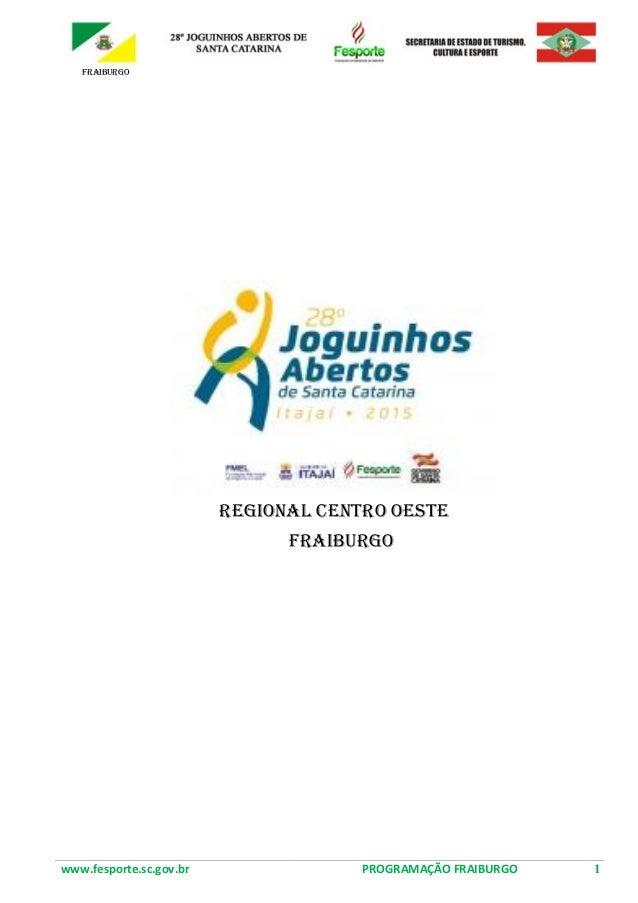 FRAIBURGO REGIONAL CENTRO OESTE FRAIBURGO www.fesporte.sc.gov.br PROGRAMAÇÃO FRAIBURGO 1