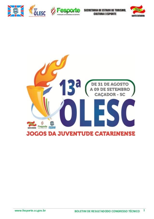 www.fesporte.sc.gov.br BOLETIM DE RESULTADODO CONGRESSO TÉCNICO 1