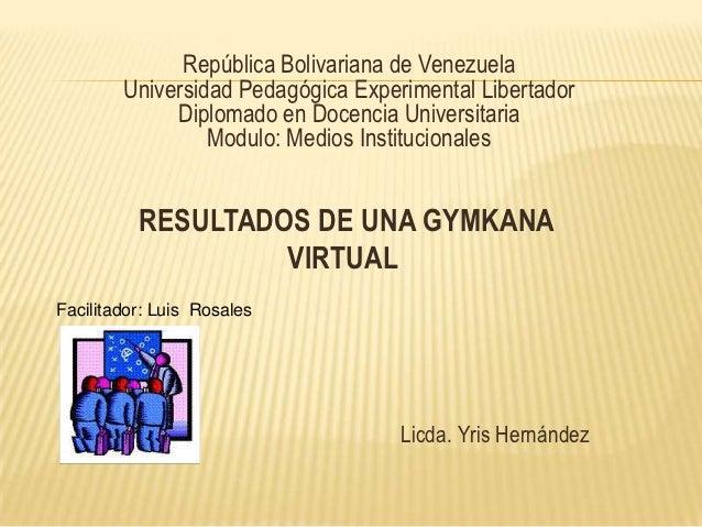 República Bolivariana de Venezuela        Universidad Pedagógica Experimental Libertador             Diplomado en Docencia...
