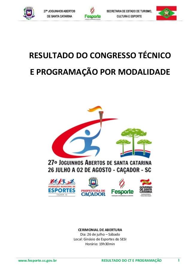 www.fesporte.sc.gov.br RESULTADO DO CT E PROGRAMAÇÃO 1 RESULTADO DO CONGRESSO TÉCNICO E PROGRAMAÇÃO POR MODALIDADE CERIMON...