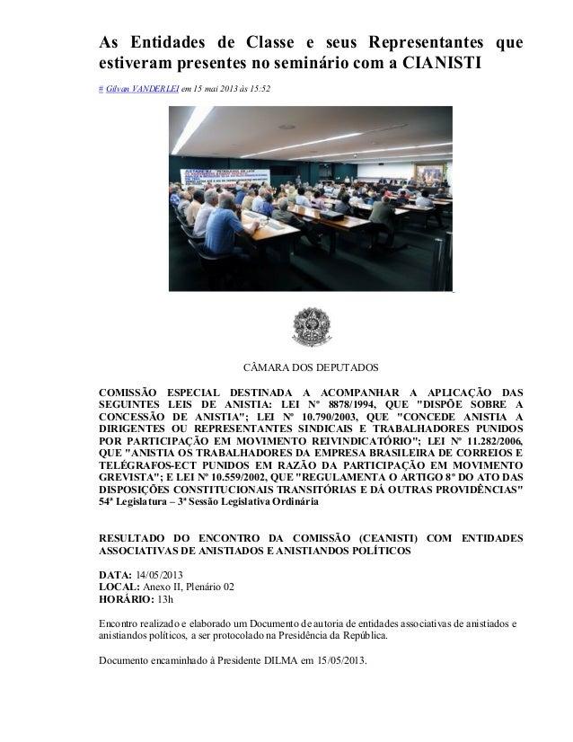 As Entidades de Classe e seus Representantes que estiveram presentes no seminário com a CIANISTI # Gilvan VANDERLEI em 15 ...