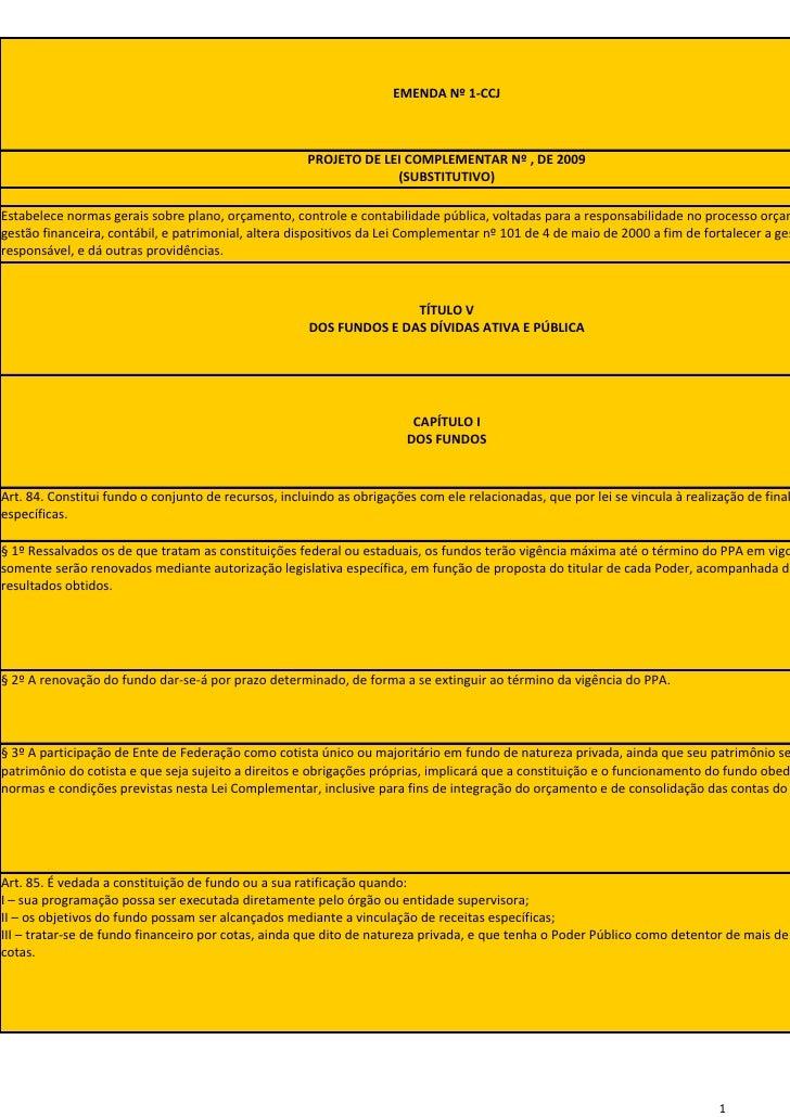 EMENDA Nº 1-CCJ                                                         PROJETO DE LEI COMPLEMENTAR Nº , DE 2009          ...