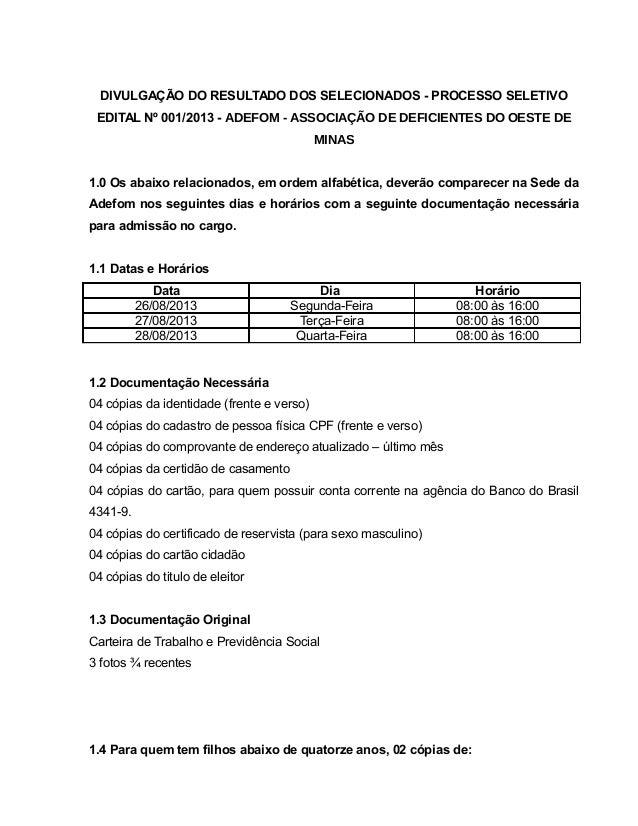 DIVULGAÇÃO DO RESULTADO DOS SELECIONADOS - PROCESSO SELETIVO EDITAL Nº 001/2013 - ADEFOM - ASSOCIAÇÃO DE DEFICIENTES DO OE...