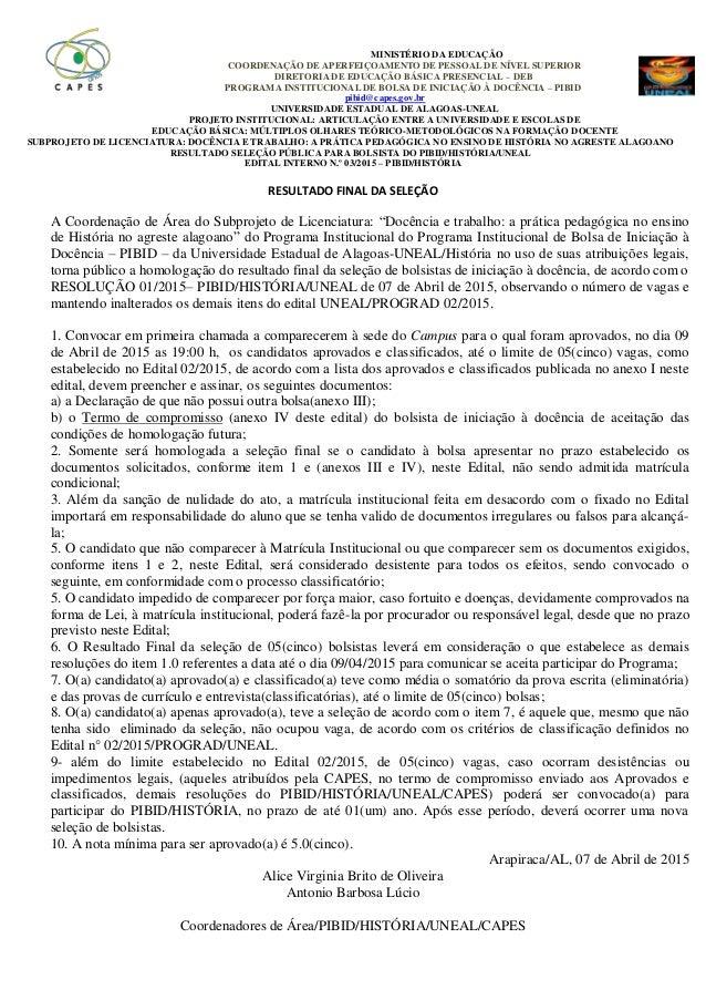 MINISTÉRIO DA EDUCAÇÃO COORDENAÇÃO DE APERFEIÇOAMENTO DE PESSOAL DE NÍVEL SUPERIOR DIRETORIA DE EDUCAÇÃO BÁSICA PRESENCIAL...