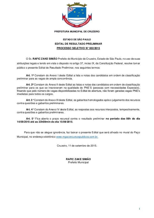 PREFEITURA MUNICIPAL DE CRUZEIRO ESTADO DE SÃO PAULO 1 EDITAL DE RESULTADO PRELIMINAR PROCESSO SELETIVO N° 002/2015 O Sr. ...