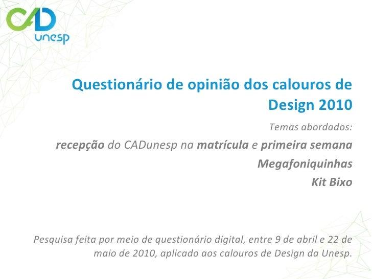 Questionário de opinião dos calouros de                                    Design 2010                                    ...