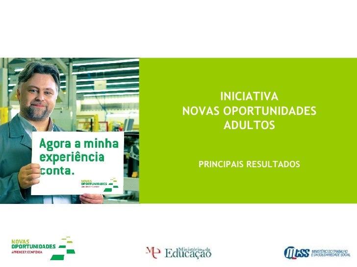 INICIATIVA NOVAS OPORTUNIDADES ADULTOS PRINCIPAIS RESULTADOS