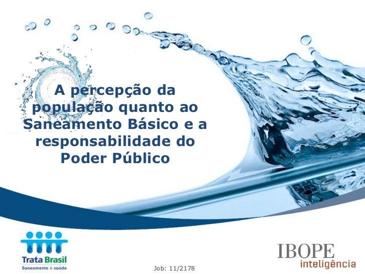 A percepção da população quanto aoSaneamento Básico e a responsabilidade do    Poder Público              Job: 11/2178