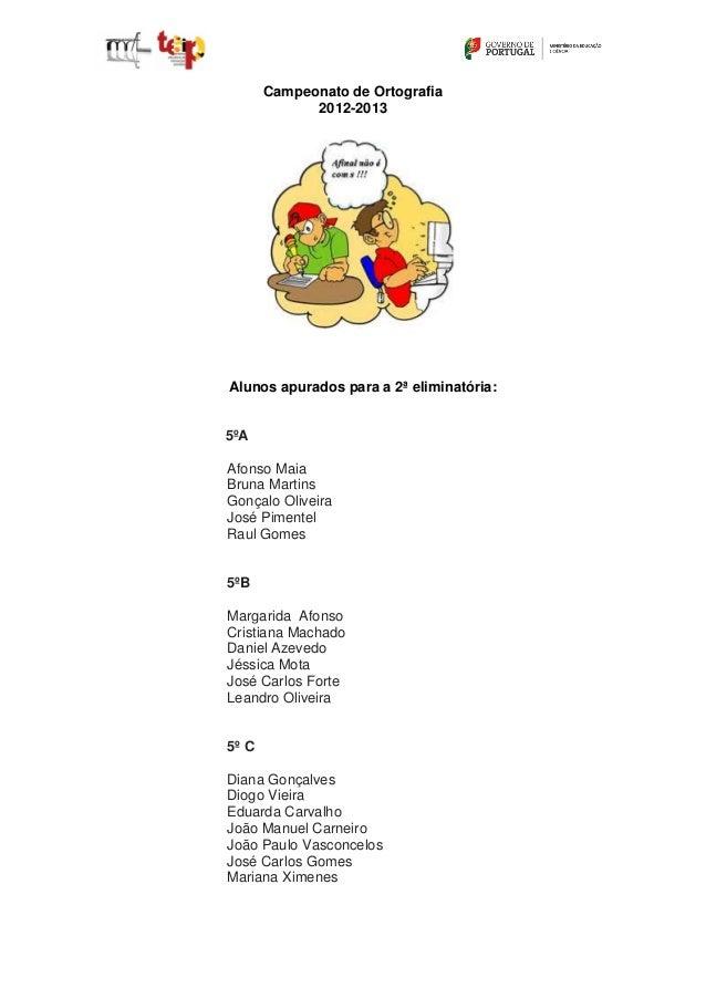 Campeonato de Ortografia             2012-2013Alunos apurados para a 2ª eliminatória:5ºAAfonso MaiaBruna MartinsGonçalo Ol...