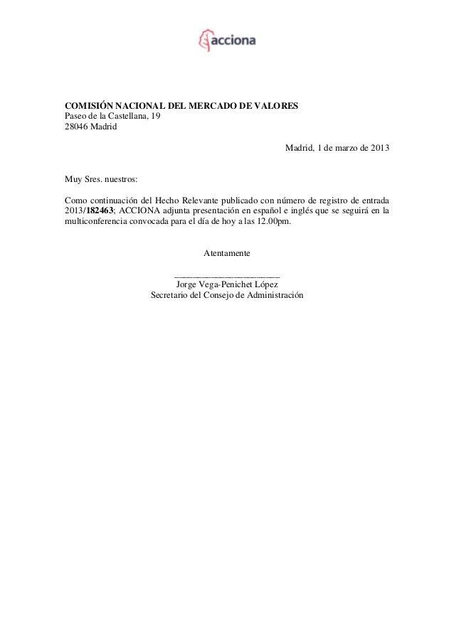 COMISIÓN NACIONAL DEL MERCADO DE VALORESPaseo de la Castellana, 1928046 MadridMadrid, 1 de marzo de 2013Muy Sres. nuestros...