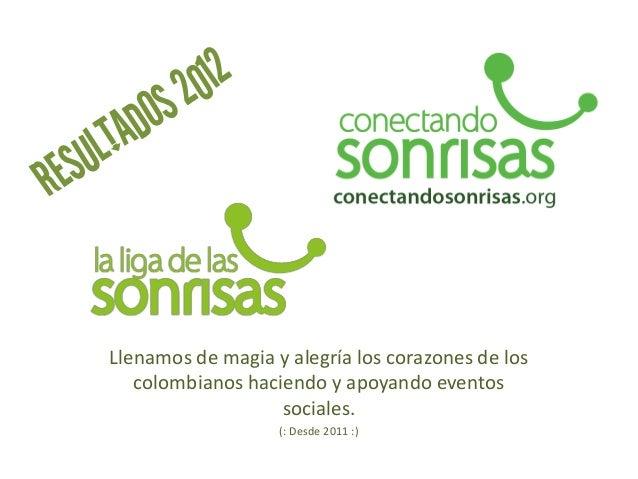 Llenamos de magia y alegría los corazones de los   colombianos haciendo y apoyando eventos                   sociales.    ...