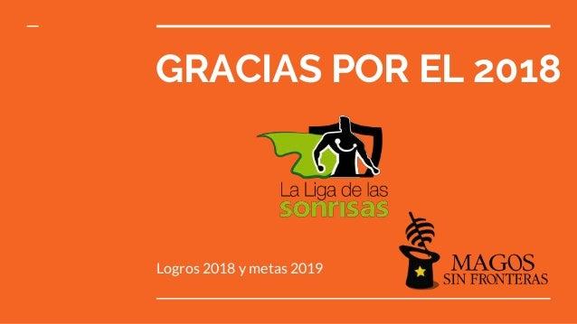 GRACIAS POR EL 2018 Logros 2018 y metas 2019