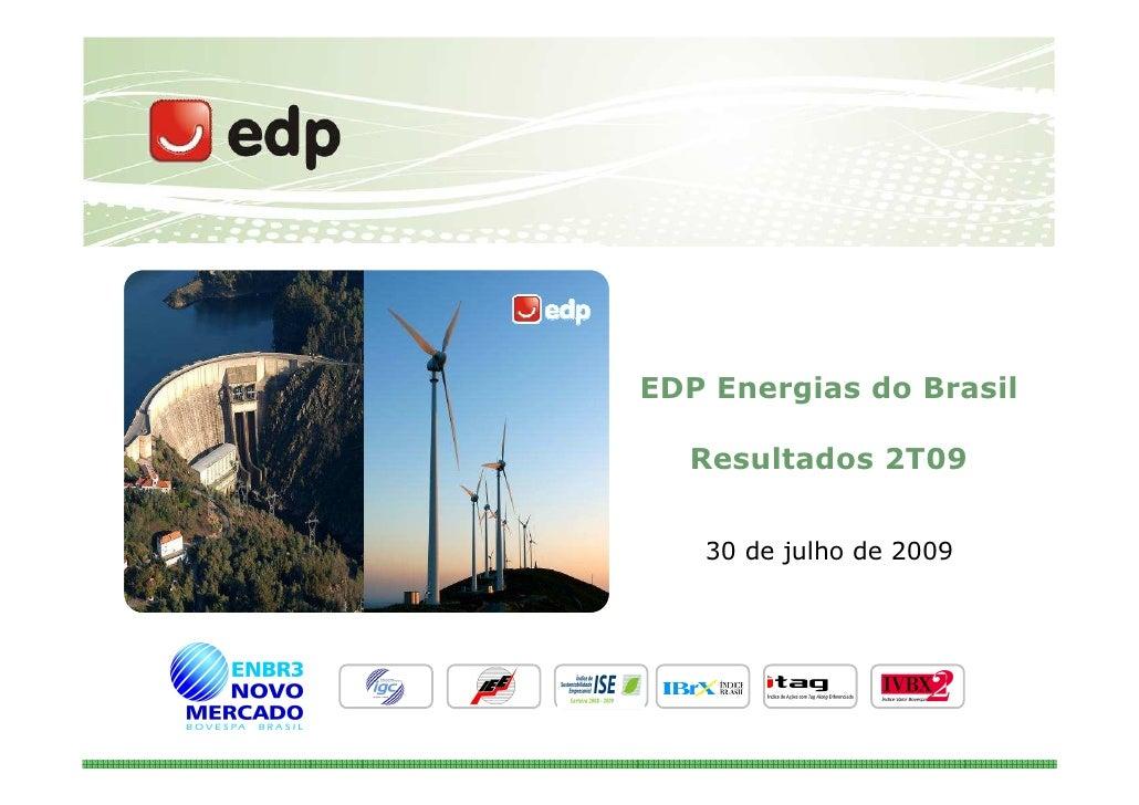 EDP Energias do Brasil    Resultados 2T09      30 de julho de 2009                              1