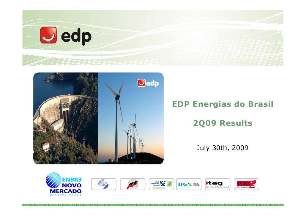 EDP Energias do Brasil      2Q09 Results        July 30th, 2009                              1
