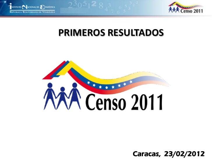 PRIMEROS RESULTADOS             Caracas, 23/02/2012