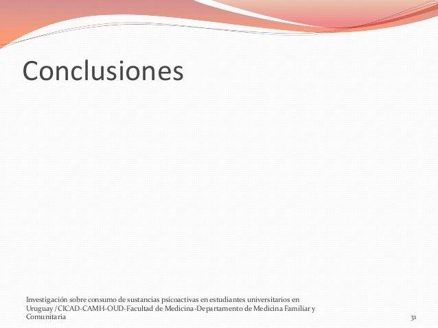 Conclusiones  Investigación sobre consumo de sustancias psicoactivas en estudiantes universitarios en Uruguay /CICAD-CAMH-...