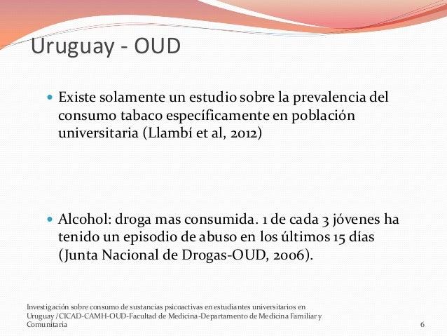 Uruguay - OUD  Existe solamente un estudio sobre la prevalencia del  consumo tabaco específicamente en población universi...