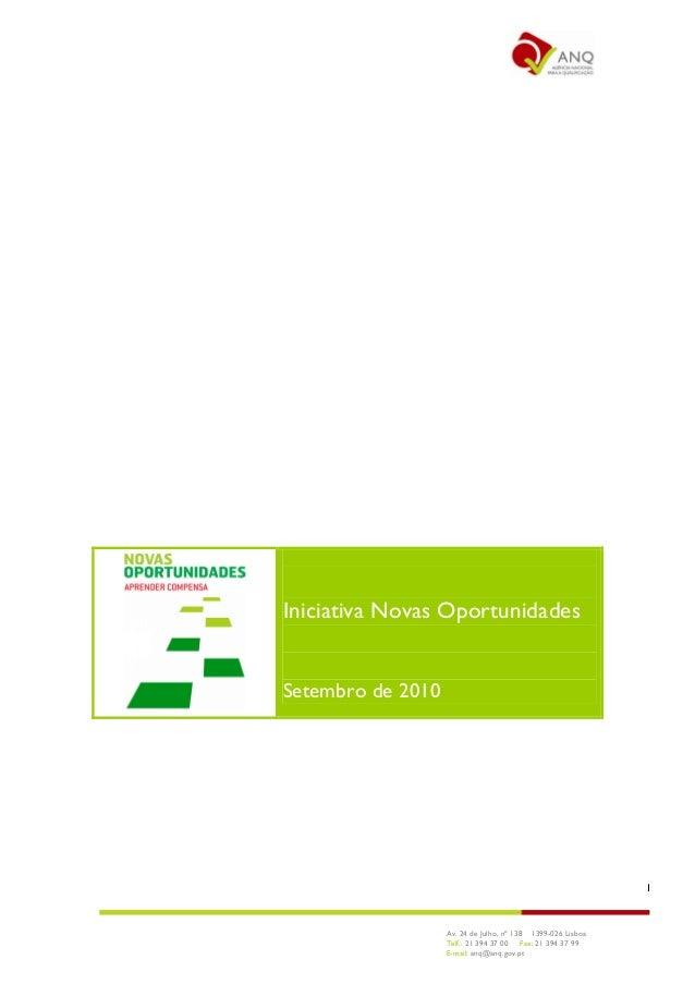 Av. 24 de Julho, nº 138 1399-026 Lisboa Telf.: 21 394 37 00 Fax: 21 394 37 99 E-mail: anq@anq.gov.pt 1 Iniciativa Novas Op...