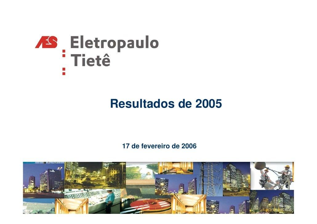 Resultados de 2005    17 de fevereiro de 2006