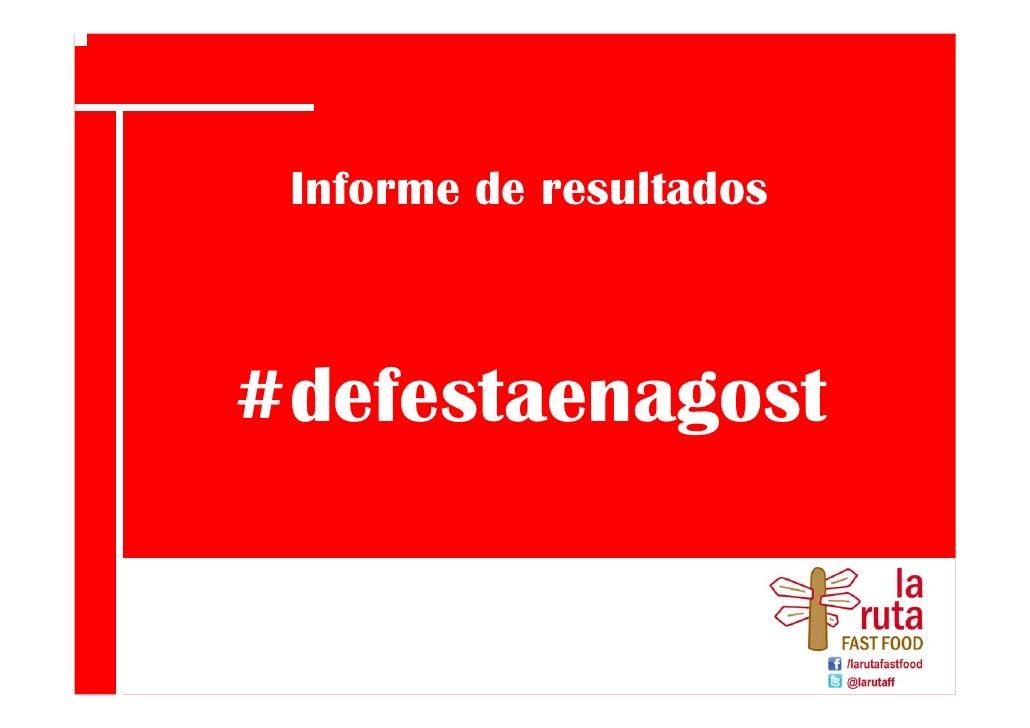 """Presentación de resultados    Informe del ciclo formativo   """"Marketing en  #defestaenagost  medios sociales"""""""