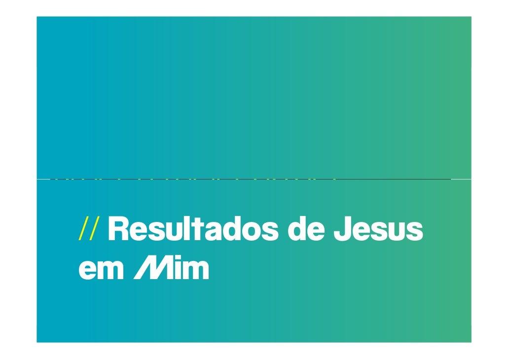 POR QUE RAZÃO REAL,NÃO TRAGO MAISPESSOAS PARA A  // Resultados de JesusIGREJA?  em Mim