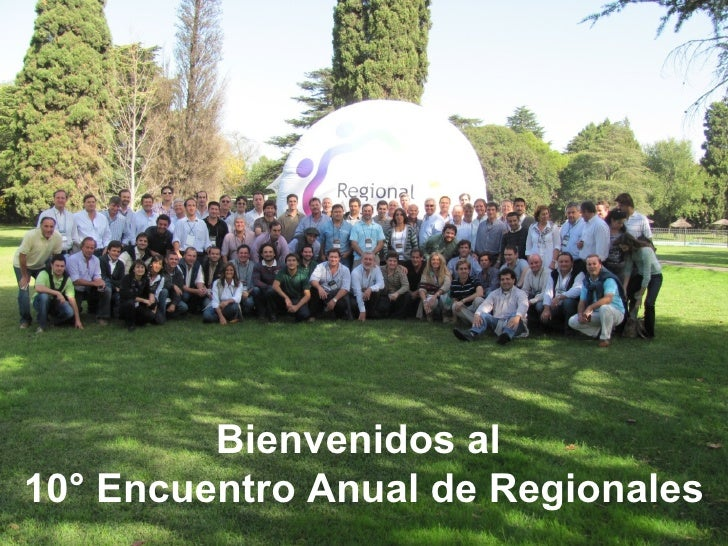 Bienvenidos al10° Encuentro Anual de Regionales