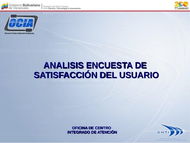 ANALISIS ENCUESTA DE SATISFACCIÓN DEL USUARIO  OFICINA DE CENTRO INTEGRADO DE ATENCIÓN