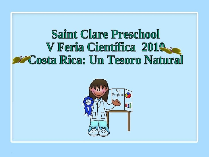 Saint Clare Preschool V Feria Científica  2010 Costa Rica: Un Tesoro Natural