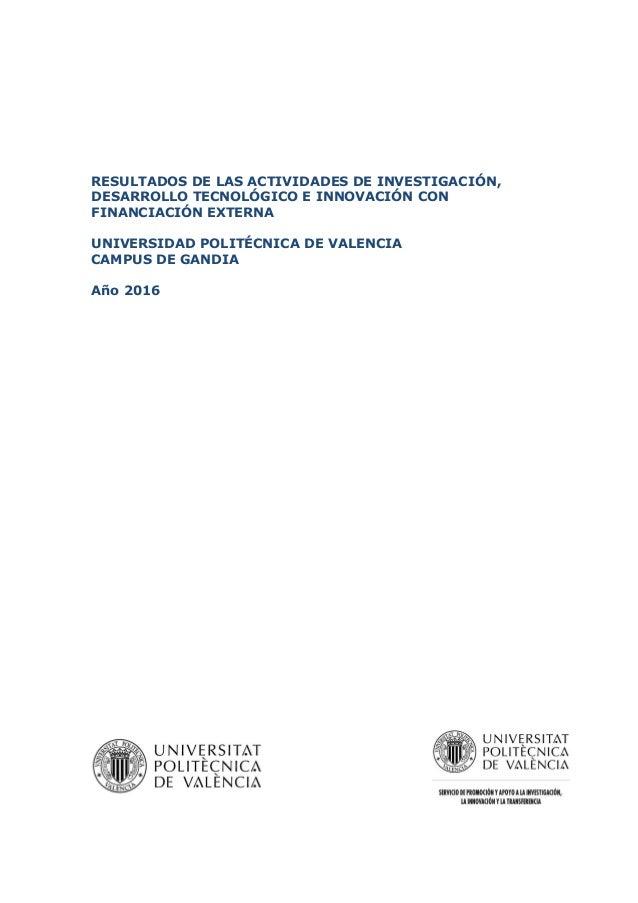 RESULTADOS DE LAS ACTIVIDADES DE INVESTIGACIÓN, DESARROLLO TECNOLÓGICO E INNOVACIÓN CON FINANCIACIÓN EXTERNA UNIVERSIDAD P...