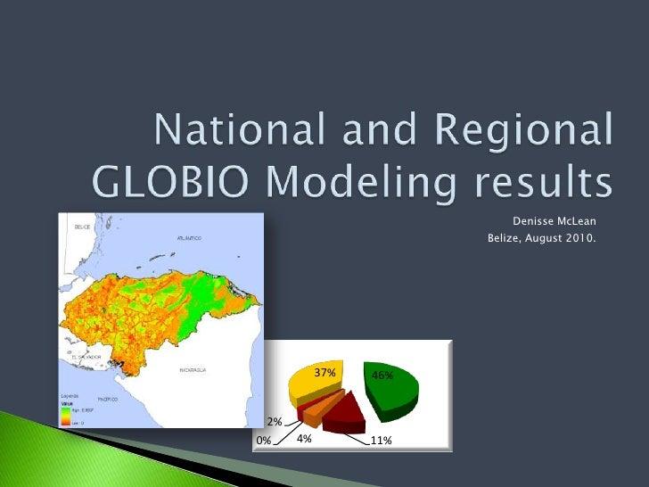 National and Regional GLOBIO Modelingresults<br />Denisse McLean<br />Belize, August 2010.<br />