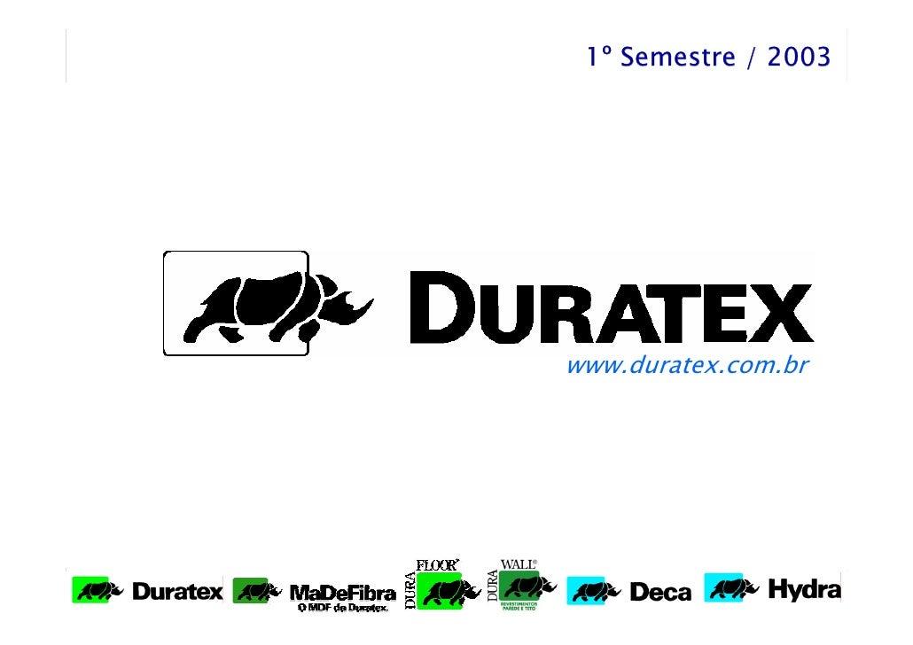 1º Semestre / 2003     www.duratex.com.br