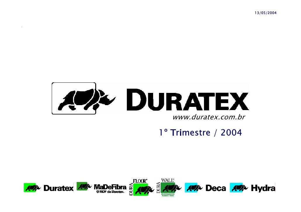 13/05/2004        www.duratex.com.br  1º Trimestre / 2004