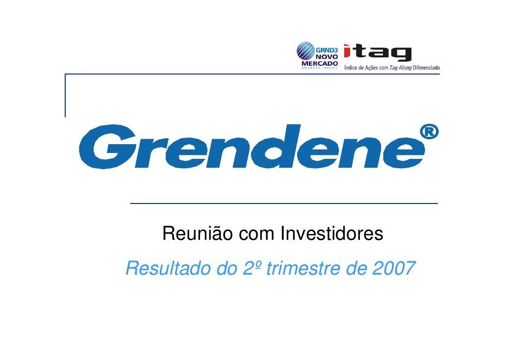 Reunião com Investidores Resultado do 2º trimestre de 2007