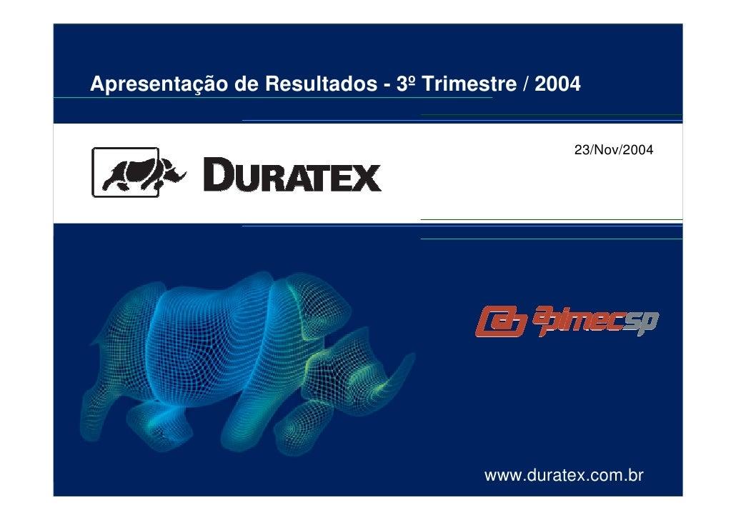 Apresentação de Resultados - 3º Trimestre / 2004                                                   23/Nov/2004            ...