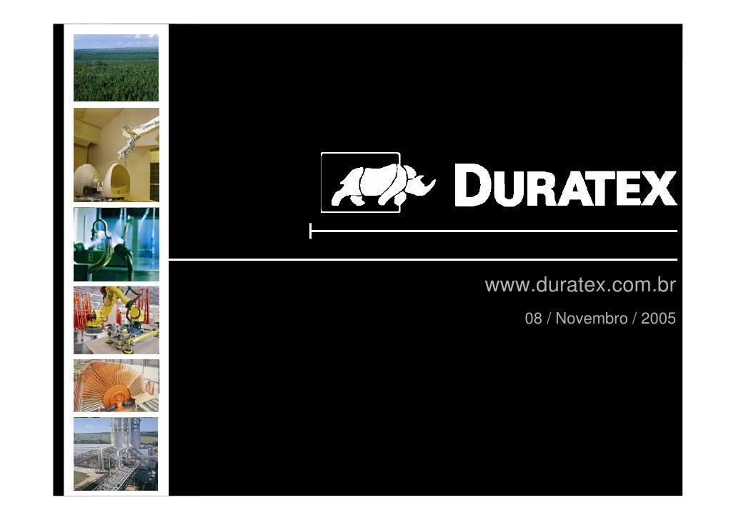 www.duratex.com.br        08 / Novembro / 2005     1