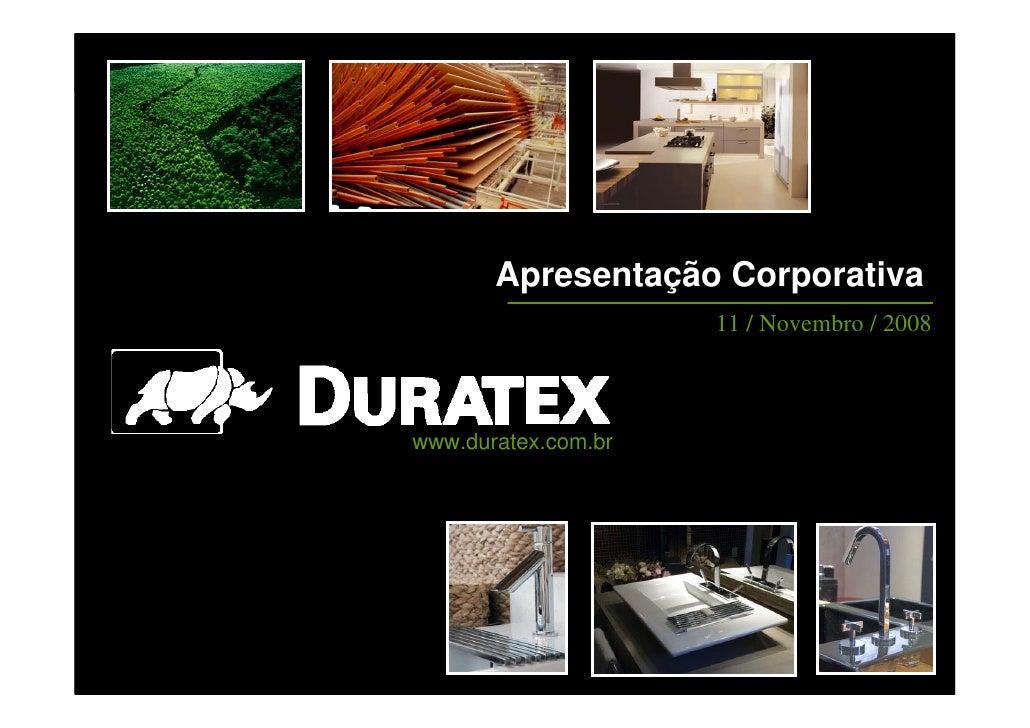 Apresentação Corporativa                          11 / Novembro / 2008        www.duratex.com.br     1