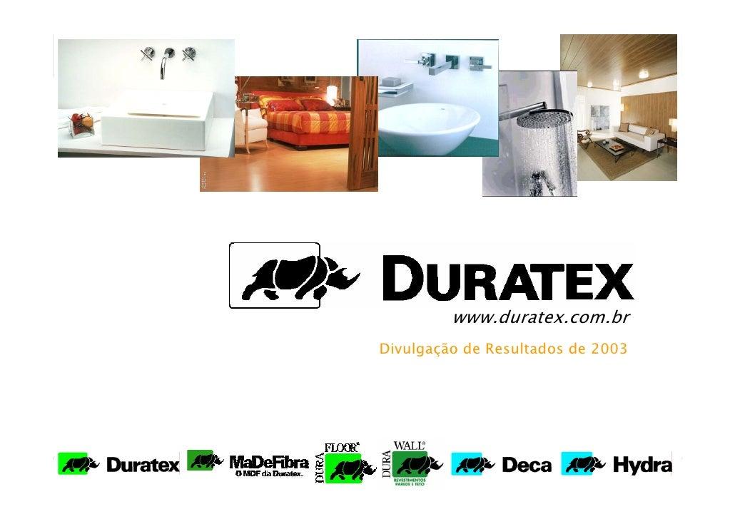 www.duratex.com.br Divulgação de Resultados de 2003