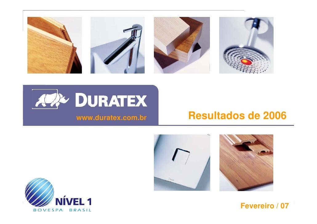 www.duratex.com.br   Resultados de 2006     1                                 Fevereiro / 07