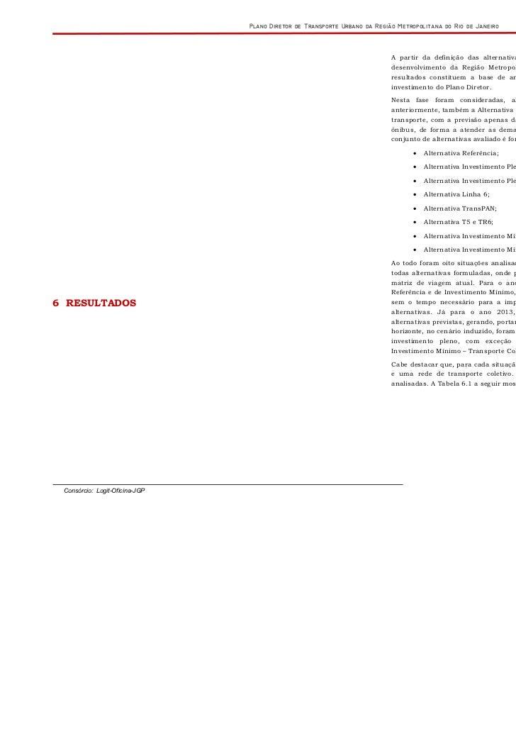 A partir da definição das alternativas de rede de transporte e dos cenários futuros de                                dese...