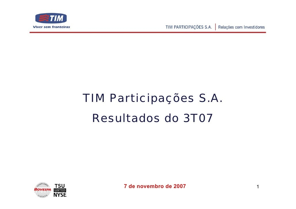 TIM Participações S.A.  Resultados do 3T07           7 de novembro de 2007   1