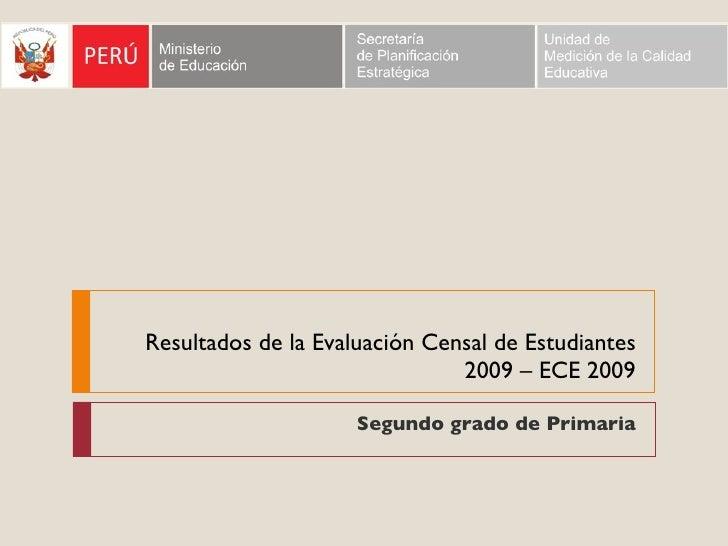 Resultados de la Evaluación Censal de Estudiantes 2009 – ECE 2009 Segundo grado de Primaria