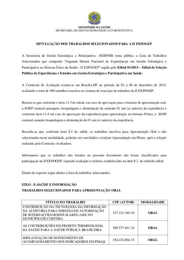 MINISTÉRIO DA SAÚDE SECRETARIA DE GESTÃO ESTRATÉGICA E PARTICIPATIVA  DIVULGAÇÃO DOS TRABALHOS SELECIONADOS PARA A II EXPO...