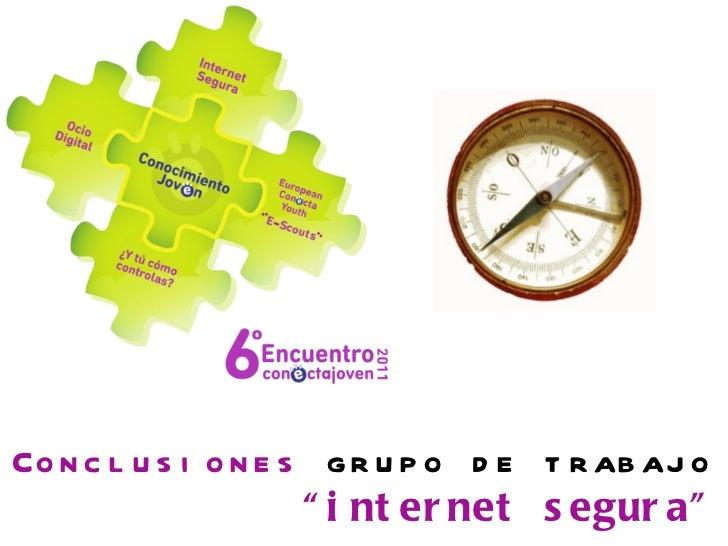 """Conclusiones  grupo de trabajo """" internet segura"""""""