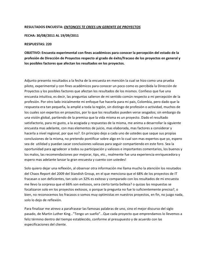 RESULTADOS ENCUESTA: ENTONCES TE CREES UN GERENTE DE PROYECTOSFECHA: 30/08/2011 AL 19/09/2011RESPUESTAS: 220OBJETIVO: Encu...