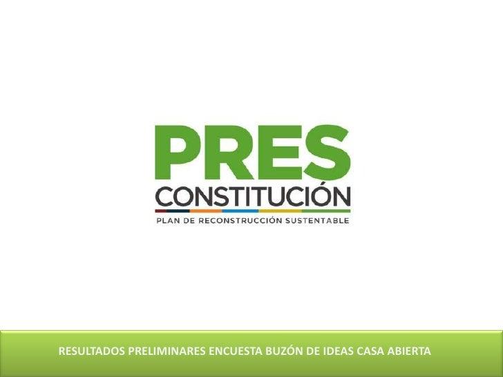 RESULTADOS PRELIMINARES ENCUESTA BUZÓN DE IDEAS CASA ABIERTA<br />